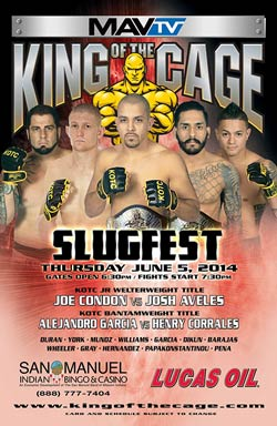 "King of the Cage Presents ""SLUGFEST"" Live on MavTV at San Manuel Indian Bingo & Casino June 5th"